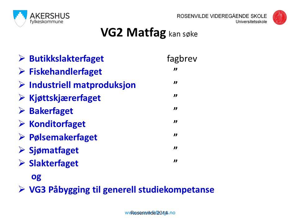 """Rosenvilde 2014 VG2 Matfag kan søke  Butikkslakterfaget fagbrev  Fiskehandlerfaget """"  Industriell matproduksjon """"  Kjøttskjærerfaget """"  Bakerfage"""