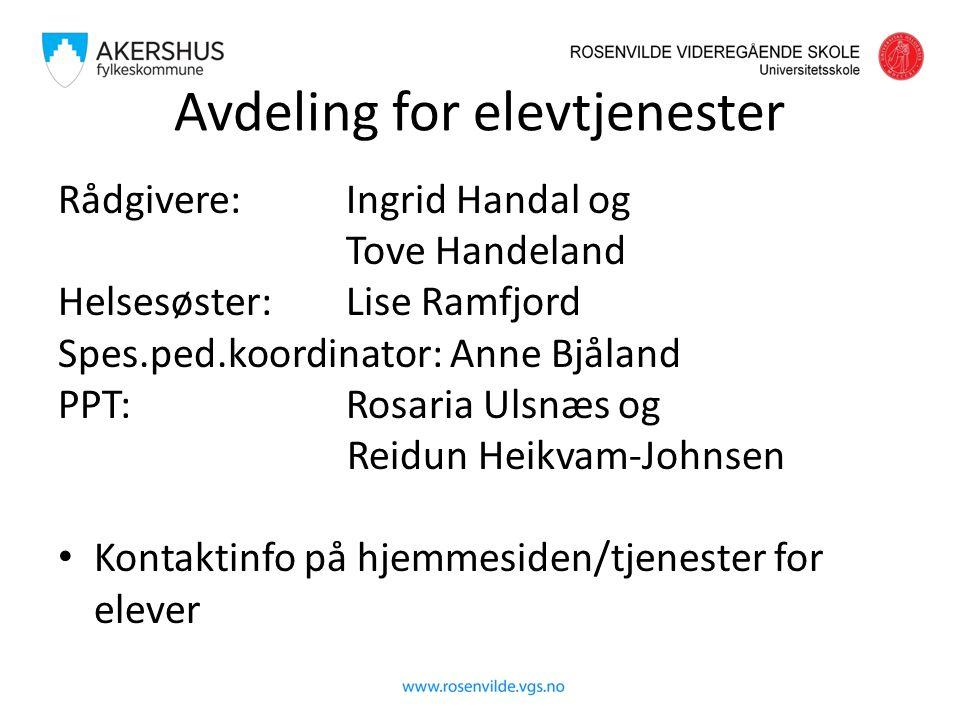 Avdeling for elevtjenester Rådgivere: Ingrid Handal og Tove Handeland Helsesøster: Lise Ramfjord Spes.ped.koordinator: Anne Bjåland PPT: Rosaria Ulsnæ