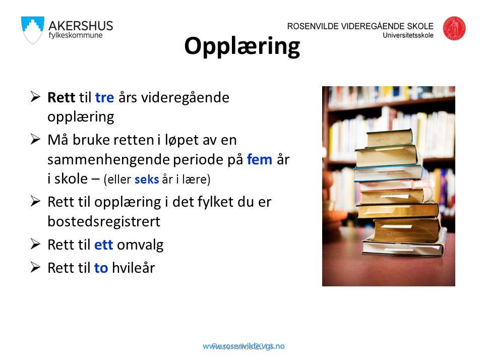 Rosenvilde 2014 Opplæring  Rett til tre års videregående opplæring  Må bruke retten i løpet av en sammenhengende periode på fem år i skole – (eller