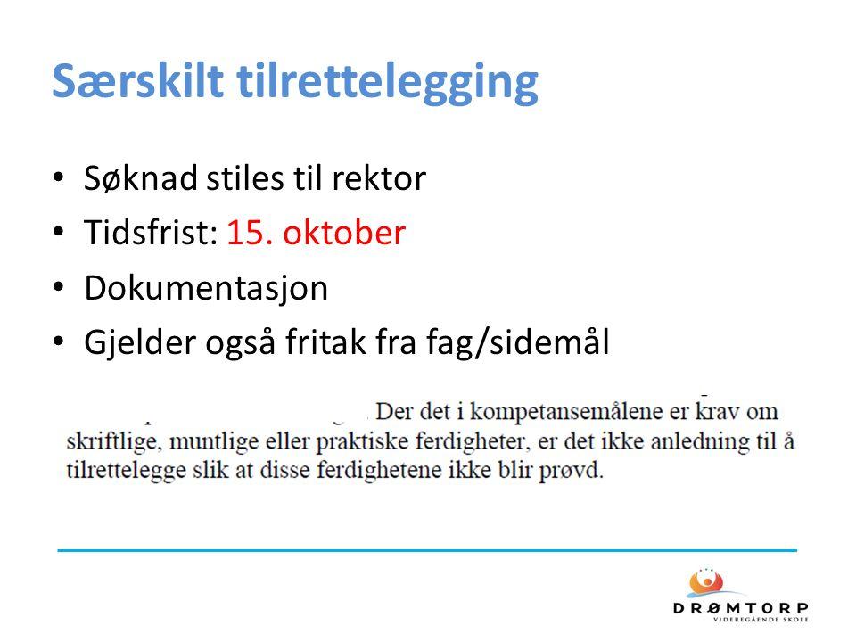 Særskilt tilrettelegging Søknad stiles til rektor Tidsfrist: 15.