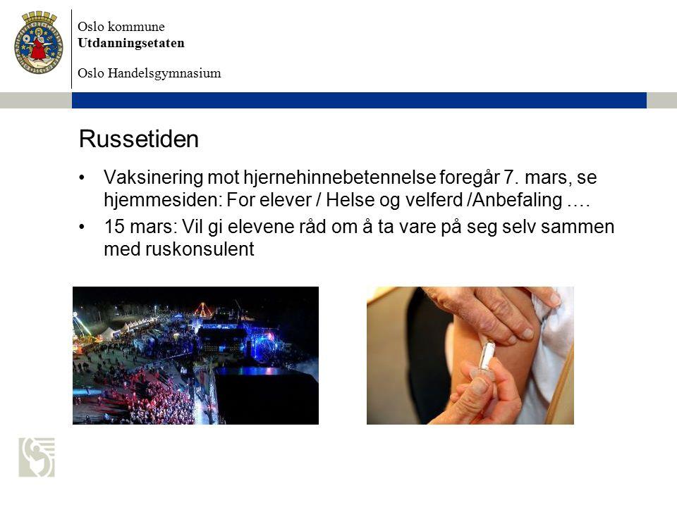 Oslo kommune Utdanningsetaten Oslo Handelsgymnasium Russetiden Vaksinering mot hjernehinnebetennelse foregår 7.
