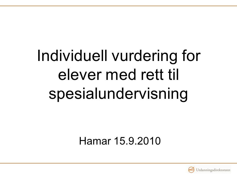 Individuell vurdering for elever med rett til spesialundervisning Hamar 15.9.2010