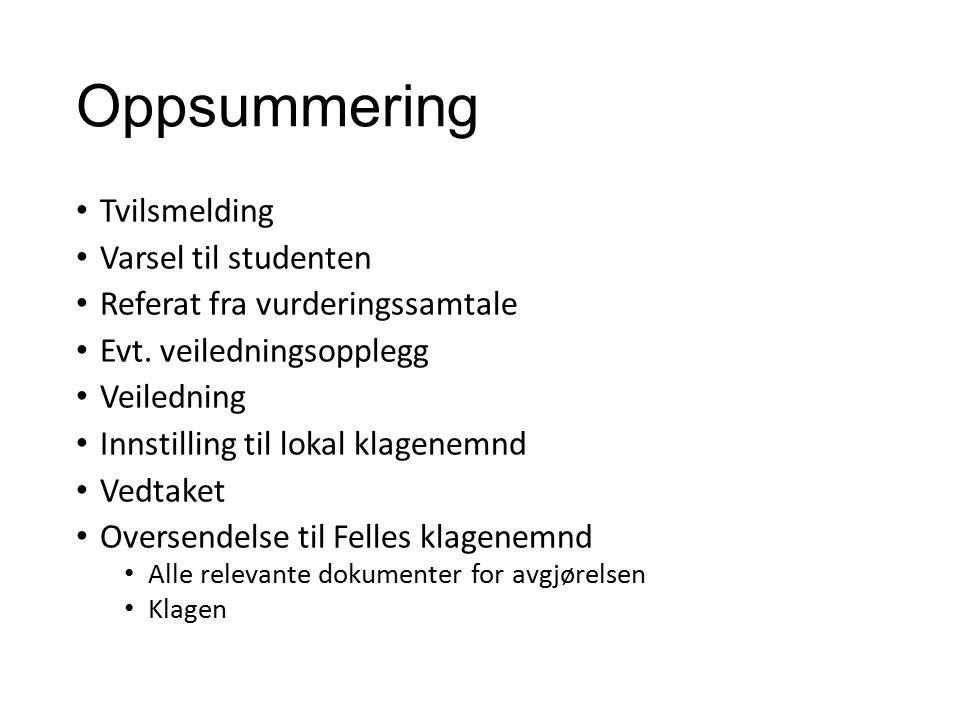 Oppsummering Tvilsmelding Varsel til studenten Referat fra vurderingssamtale Evt.