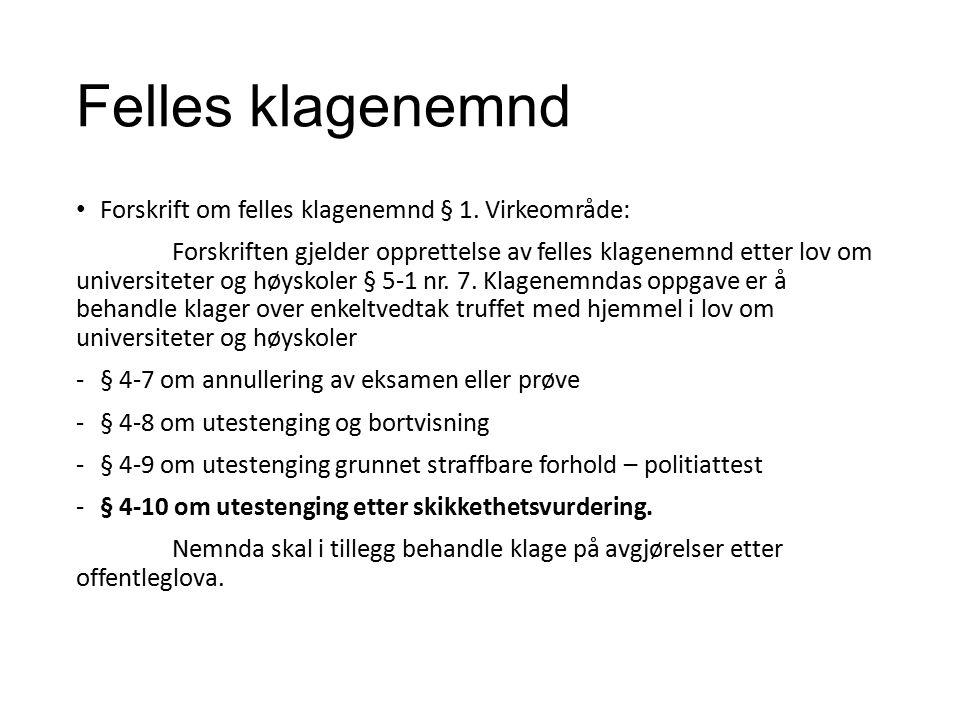 Felles klagenemnd Forskrift om felles klagenemnd § 1.