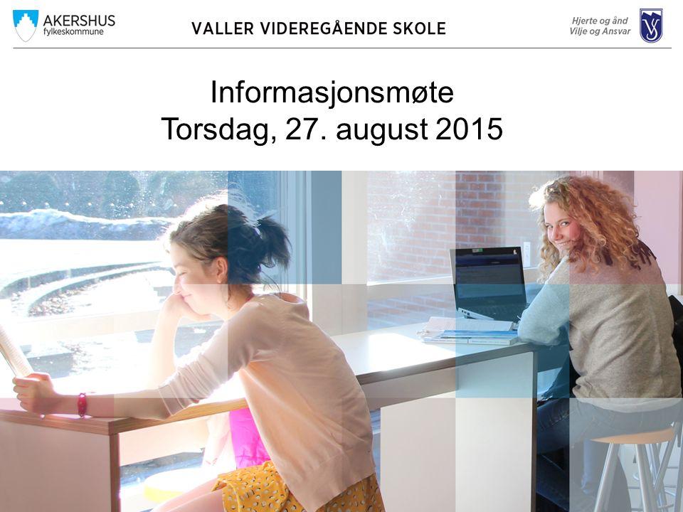 Informasjonsmøte Torsdag, 27. august 2015