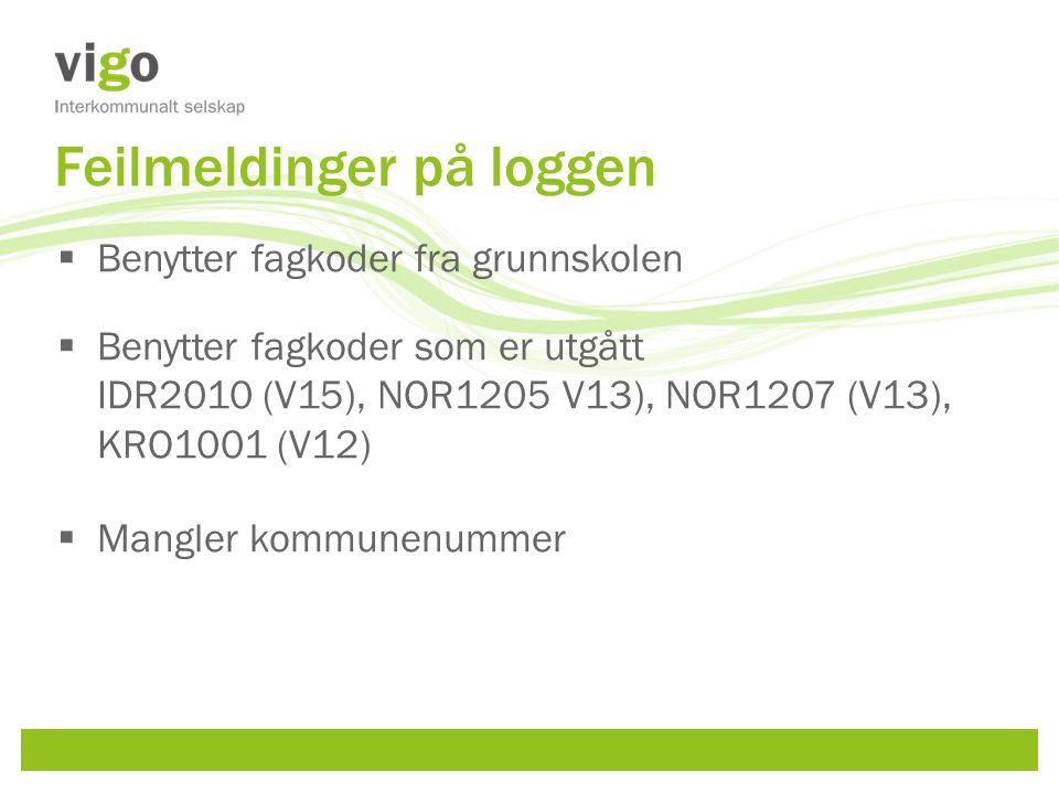 Lånekassen  Etter siste levering av data til WIS (medio oktober) må evt.