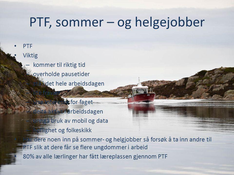 PTF, sommer – og helgejobber PTF Viktig – kommer til riktig tid – overholde pausetider – stå i det hele arbeidsdagen – lite fravær – vise interesse fo