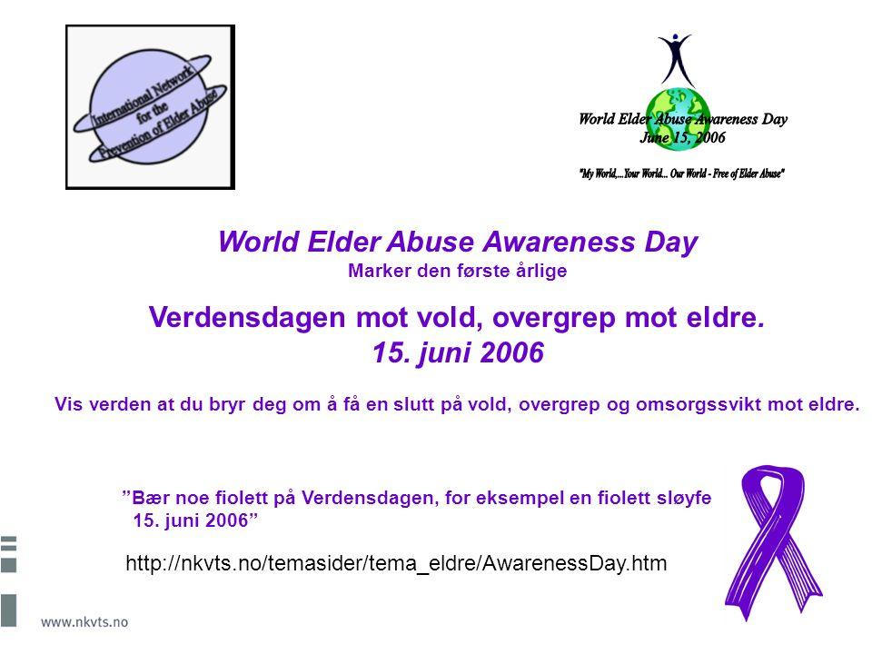 World Elder Abuse Awareness Day Marker den første årlige Verdensdagen mot vold, overgrep mot eldre.