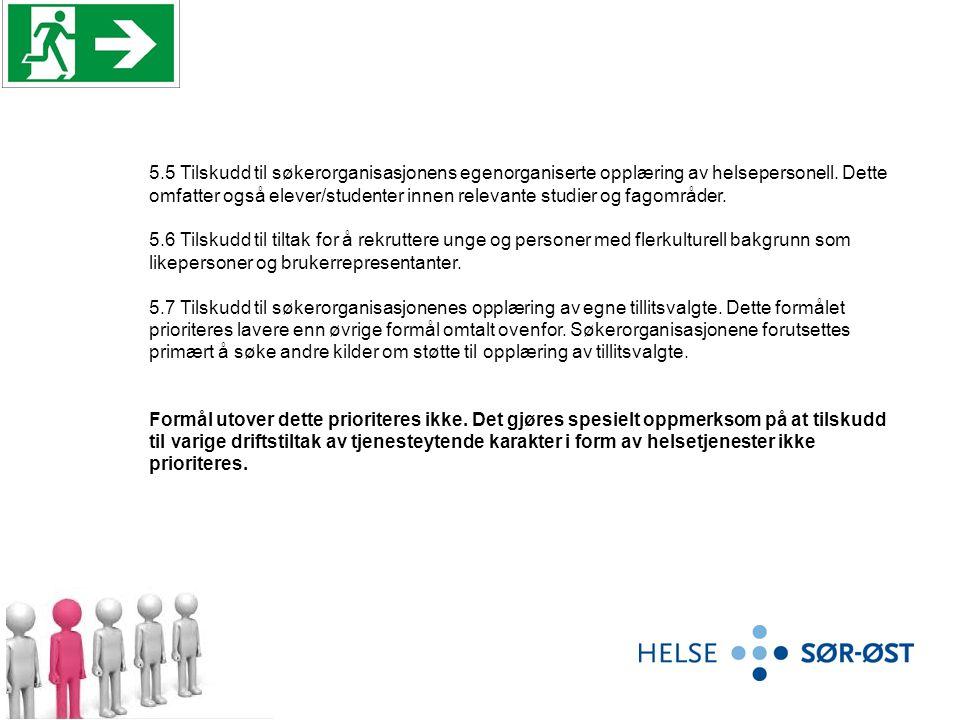 5.5 Tilskudd til søkerorganisasjonens egenorganiserte opplæring av helsepersonell. Dette omfatter også elever/studenter innen relevante studier og fag