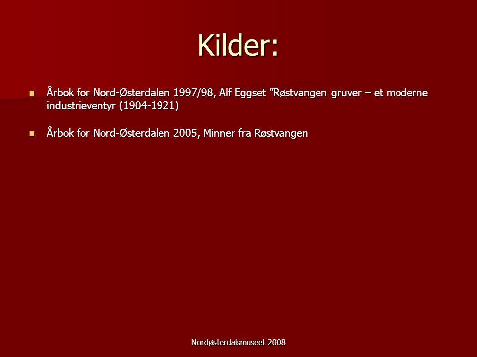 """Nordøsterdalsmuseet 2008 Kilder: Årbok for Nord-Østerdalen 1997/98, Alf Eggset """"Røstvangen gruver – et moderne industrieventyr (1904-1921) Årbok for N"""