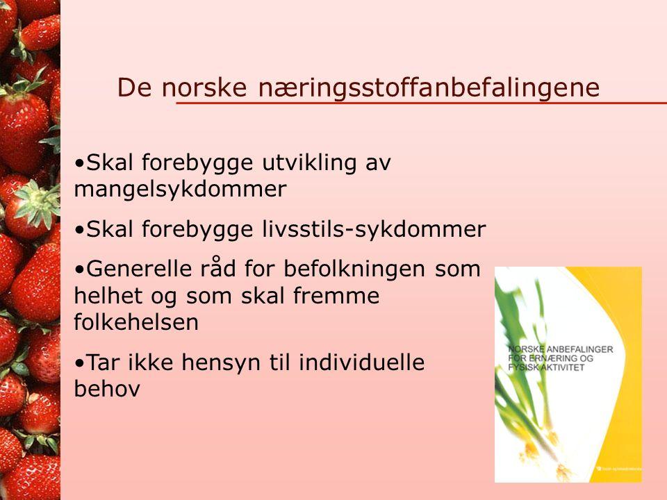 De norske næringsstoffanbefalingene Skal forebygge utvikling av mangelsykdommer Skal forebygge livsstils-sykdommer Generelle råd for befolkningen som helhet og som skal fremme folkehelsen Tar ikke hensyn til individuelle behov