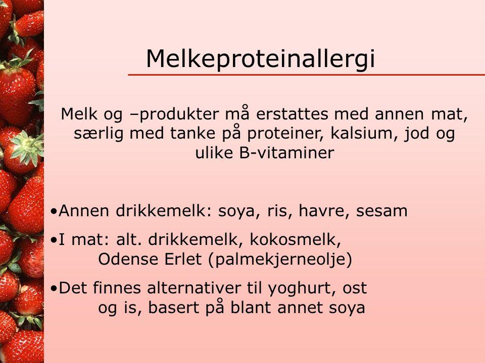 Melkeproteinallergi Alle varedeklarasjoner må leses nøye slik at det ikke finnes noe melk i produktet: melk, kumelk, smøreost, tørrmelk, Crème fraiche, fløte, is, kasein, kaseinat, kesam, kvark, laktalbumin, margarin, myse, mysepulver, ost, ostepulver, rømme, smør, yoghurt, yoghurtpulver.