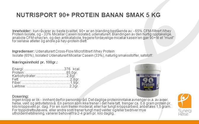 NUTRISPORT 90+ PROTEIN BANAN SMAK 5 KG Inneholder: kun råvarer av beste kvalitet.