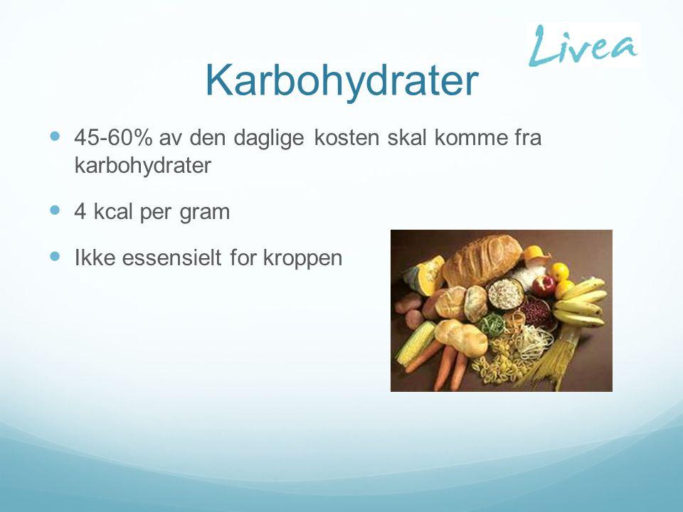 Karbohydrater 45-60% av den daglige kosten skal komme fra karbohydrater 4 kcal per gram Ikke essensielt for kroppen