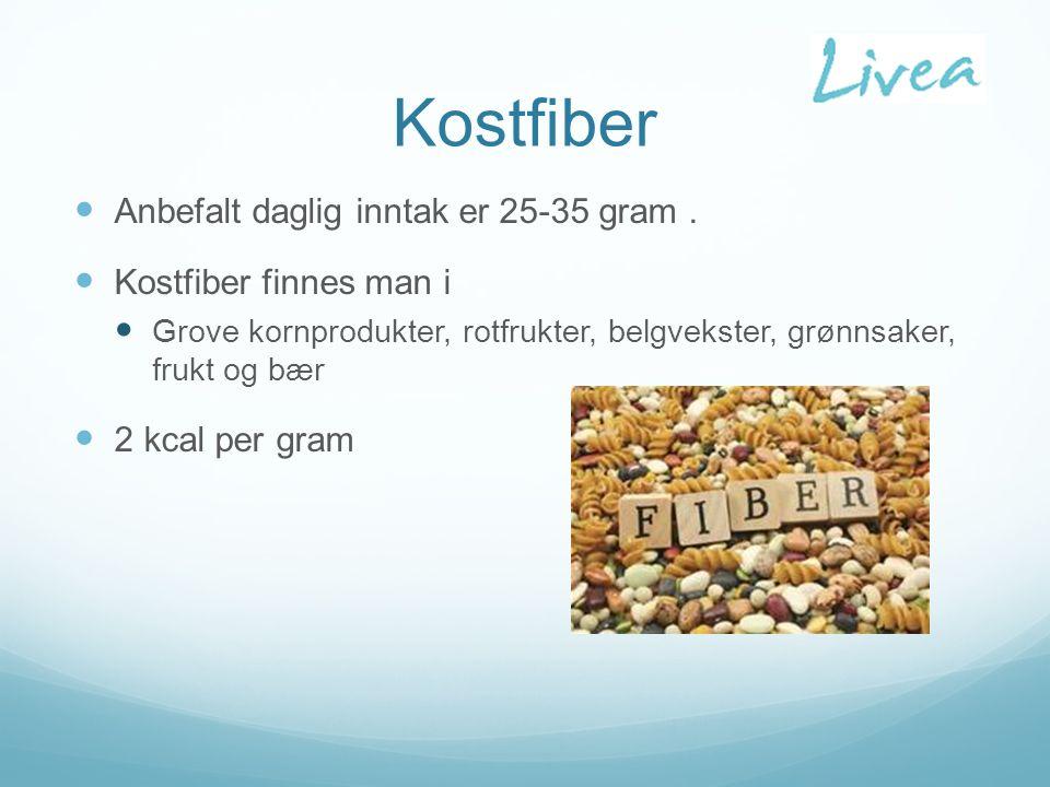 Kostfiber Anbefalt daglig inntak er 25-35 gram.