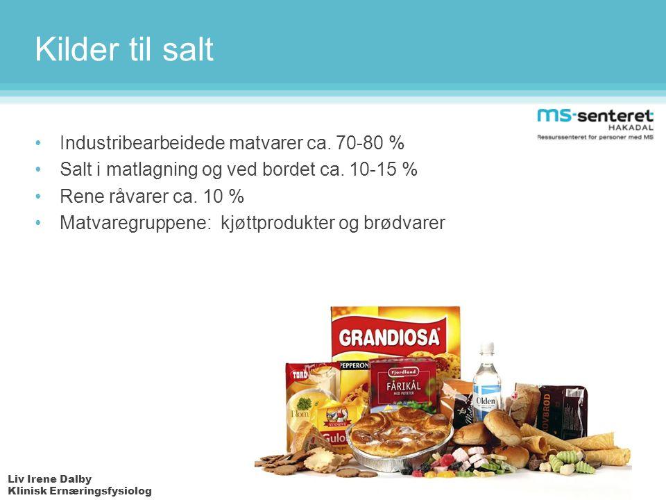 Liv Irene Dalby Klinisk Ernæringsfysiolog Kilder til salt Industribearbeidede matvarer ca.