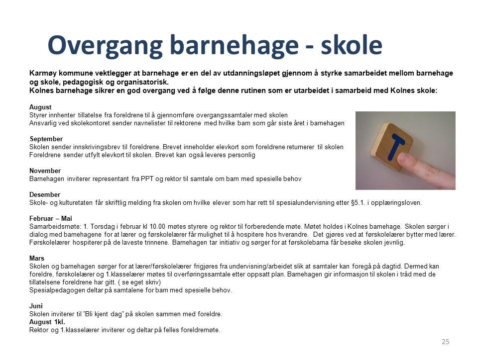 Overgang barnehage - skole Karmøy kommune vektlegger at barnehage er en del av utdanningsløpet gjennom å styrke samarbeidet mellom barnehage og skole, pedagogisk og organisatorisk.