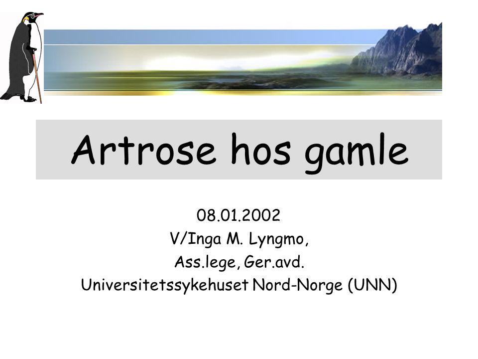 08.01.2002 Artrose hos gamle v/I.M.Lyngmo, UNN. 12 Kliniske trekk Typisk sykehistorie.