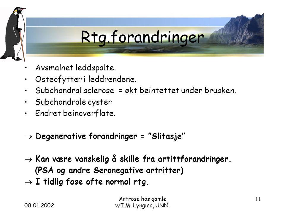 08.01.2002 Artrose hos gamle v/I.M. Lyngmo, UNN. 11 Rtg.forandringer Avsmalnet leddspalte.