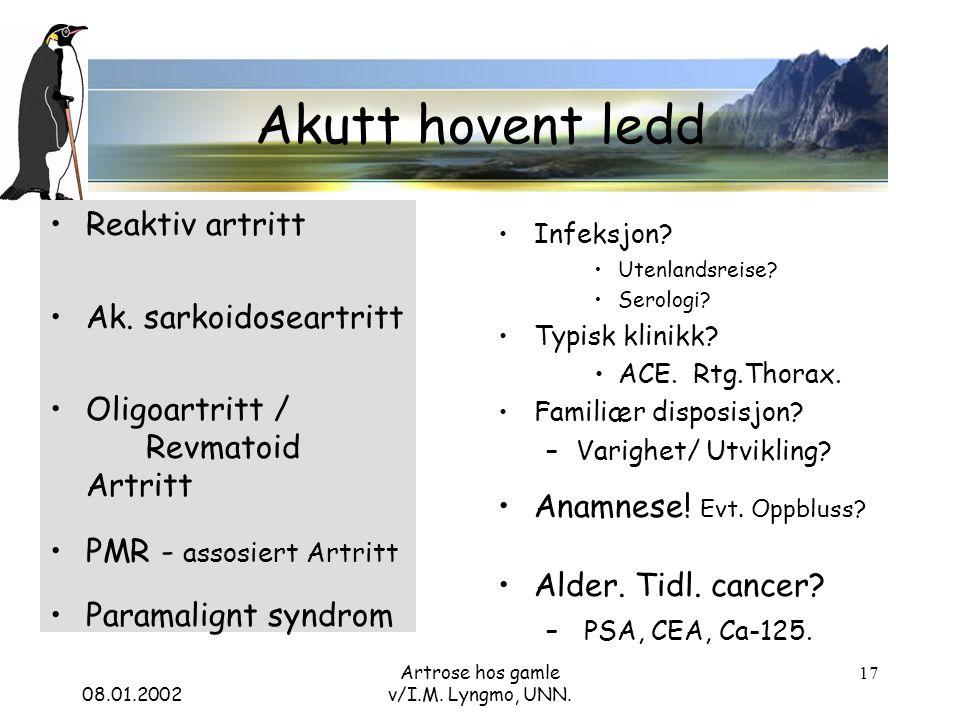 08.01.2002 Artrose hos gamle v/I.M. Lyngmo, UNN. 17 Akutt hovent ledd Reaktiv artritt Ak.