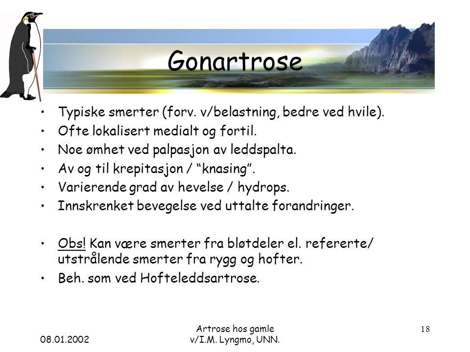 08.01.2002 Artrose hos gamle v/I.M. Lyngmo, UNN. 18 Gonartrose Typiske smerter (forv.