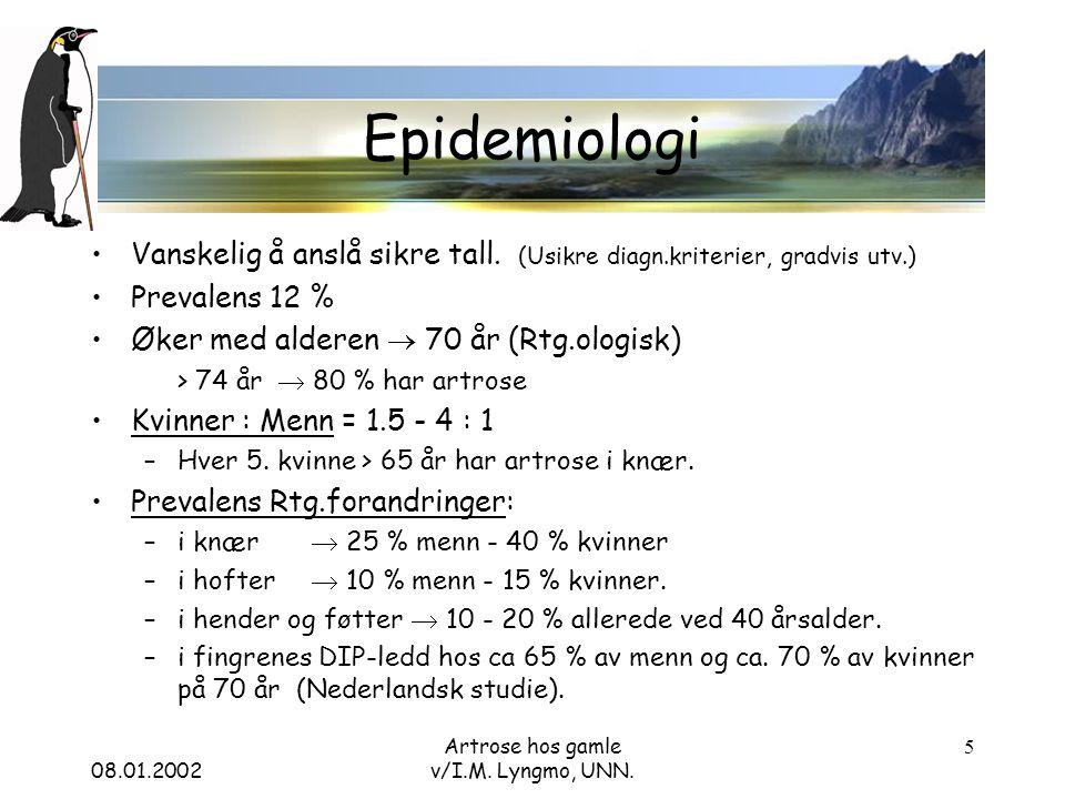 08.01.2002 Artrose hos gamle v/I.M. Lyngmo, UNN. 5 Epidemiologi Vanskelig å anslå sikre tall.