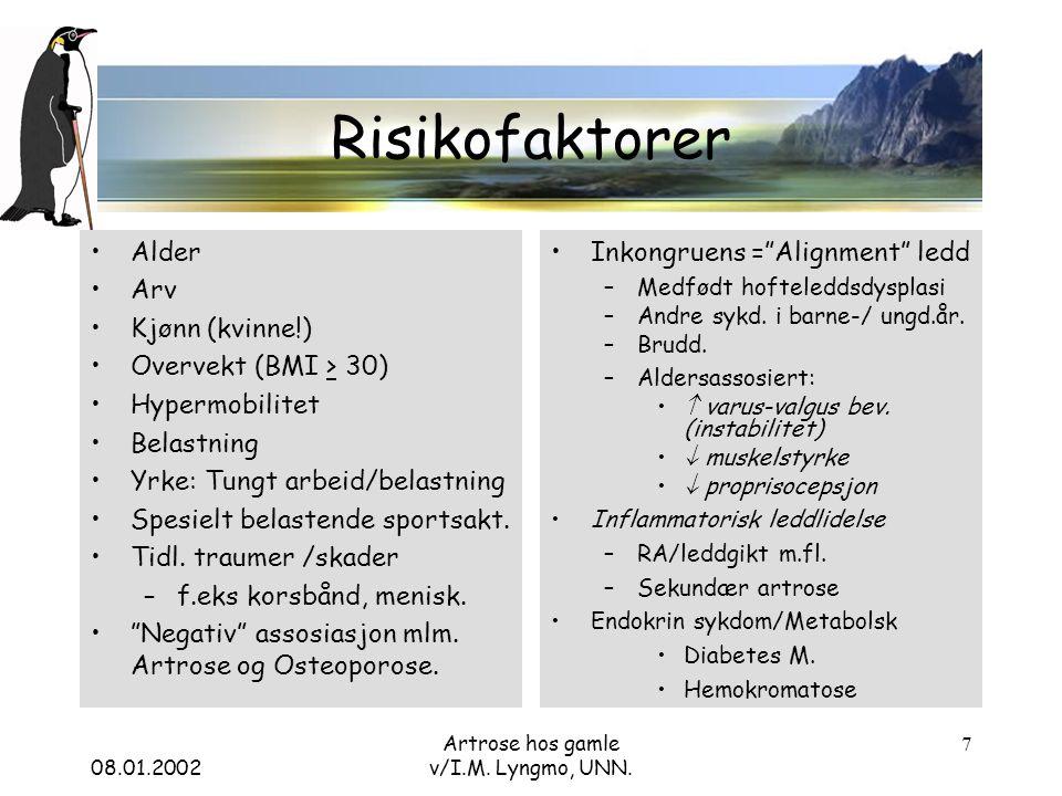 08.01.2002 Artrose hos gamle v/I.M.Lyngmo, UNN. 18 Gonartrose Typiske smerter (forv.