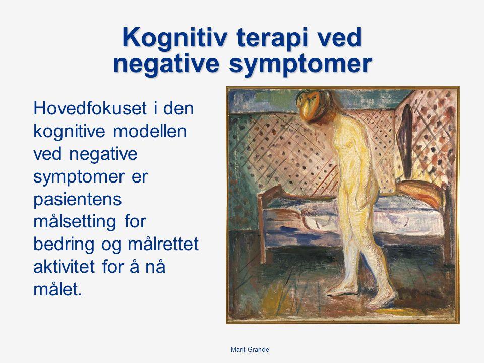 Kognitiv terapi ved negative symptomer Hovedfokuset i den kognitive modellen ved negative symptomer er pasientens målsetting for bedring og målrettet aktivitet for å nå målet.
