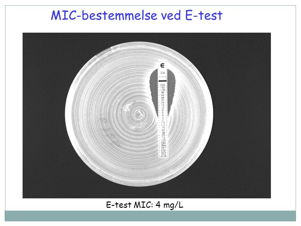 MIC-bestemmelse ved E-test E-test MIC: 4 mg/L