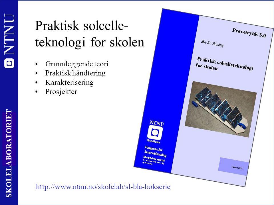 29 SKOLELABORATORIET Praktisk solcelle- teknologi for skolen Grunnleggende teori Praktisk håndtering Karakterisering Prosjekter http://www.ntnu.no/skolelab/sl-bla-bokserie