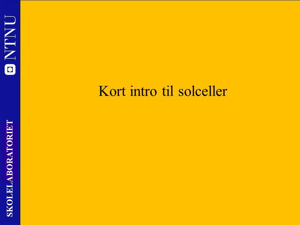 3 SKOLELABORATORIET Kort intro til solceller