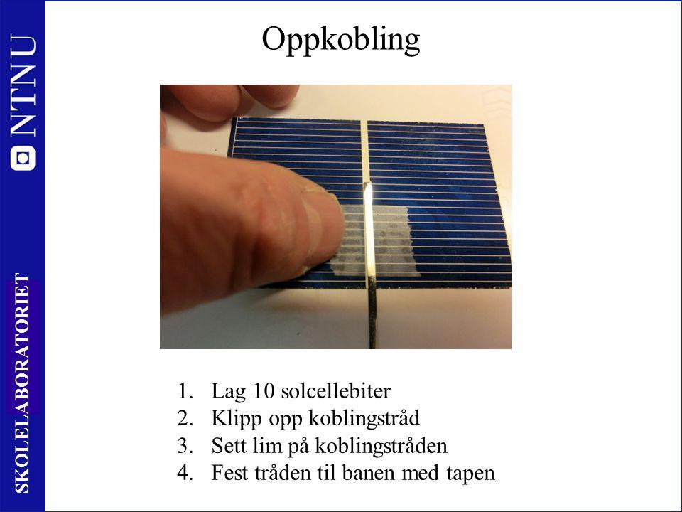 52 SKOLELABORATORIET Oppkobling 1.Lag 10 solcellebiter 2.Klipp opp koblingstråd 3.Sett lim på koblingstråden 4.Fest tråden til banen med tapen