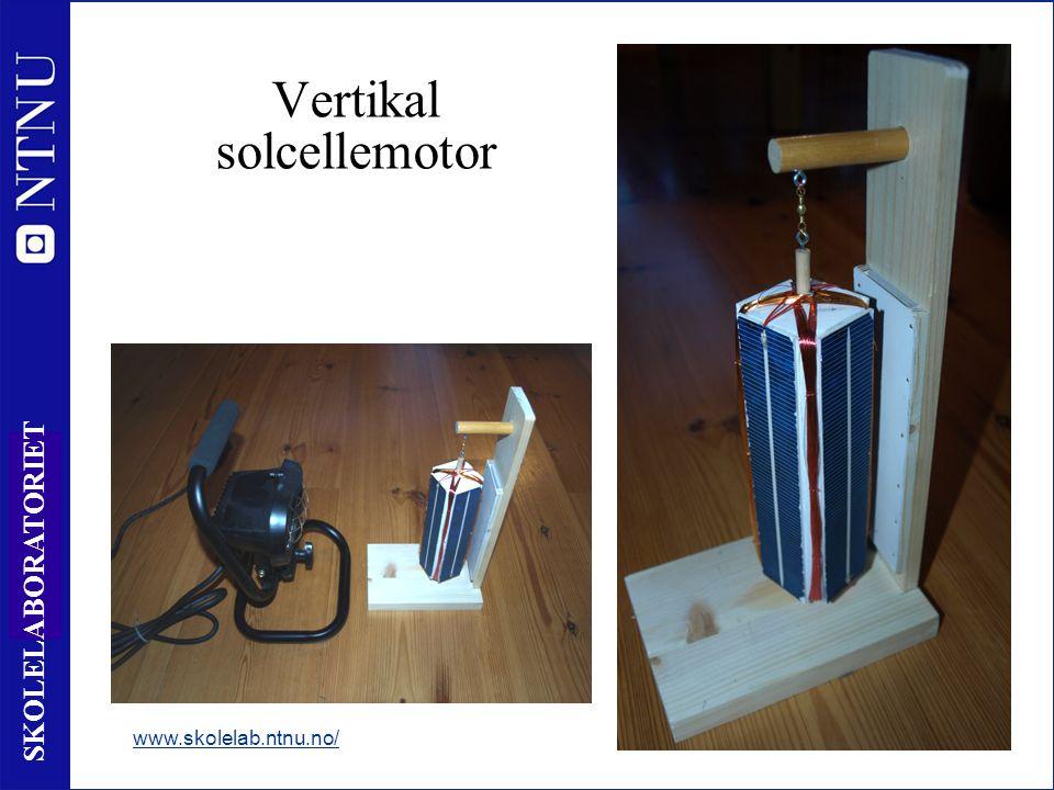 17 SKOLELABORATORIET Vertikal solcellemotor www.skolelab.ntnu.no/