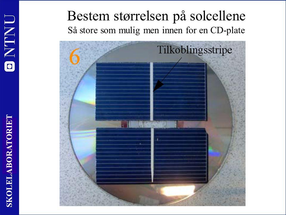22 SKOLELABORATORIET Bestem størrelsen på solcellene Så store som mulig men innen for en CD-plate