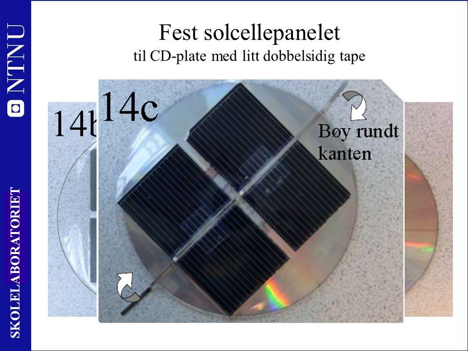 31 SKOLELABORATORIET Fest solcellepanelet til CD-plate med litt dobbelsidig tape