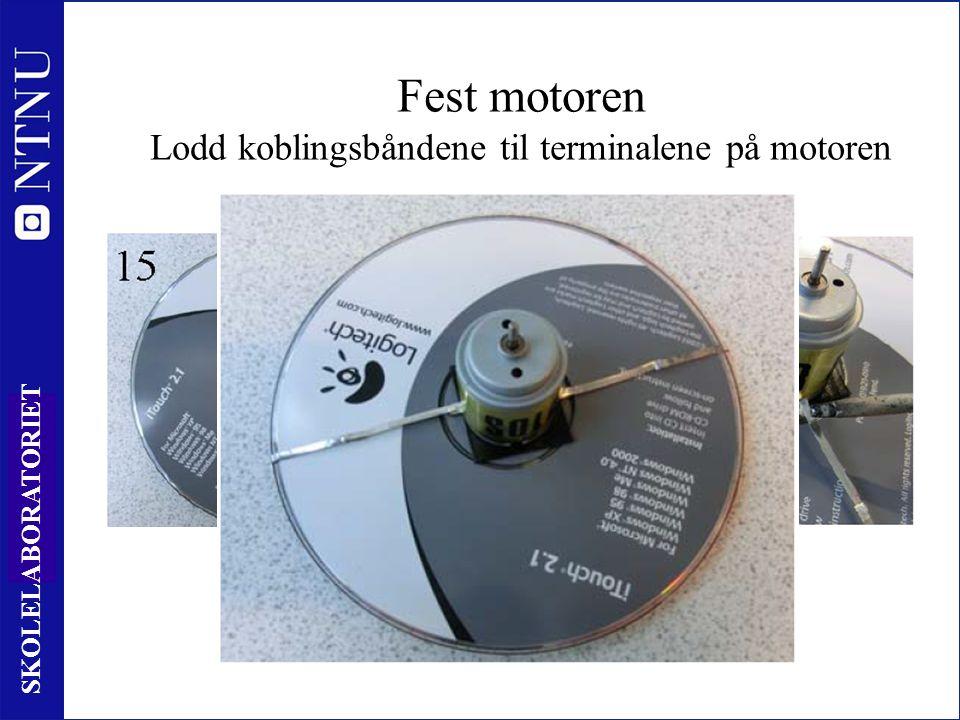33 SKOLELABORATORIET Fest motoren Lodd koblingsbåndene til terminalene på motoren