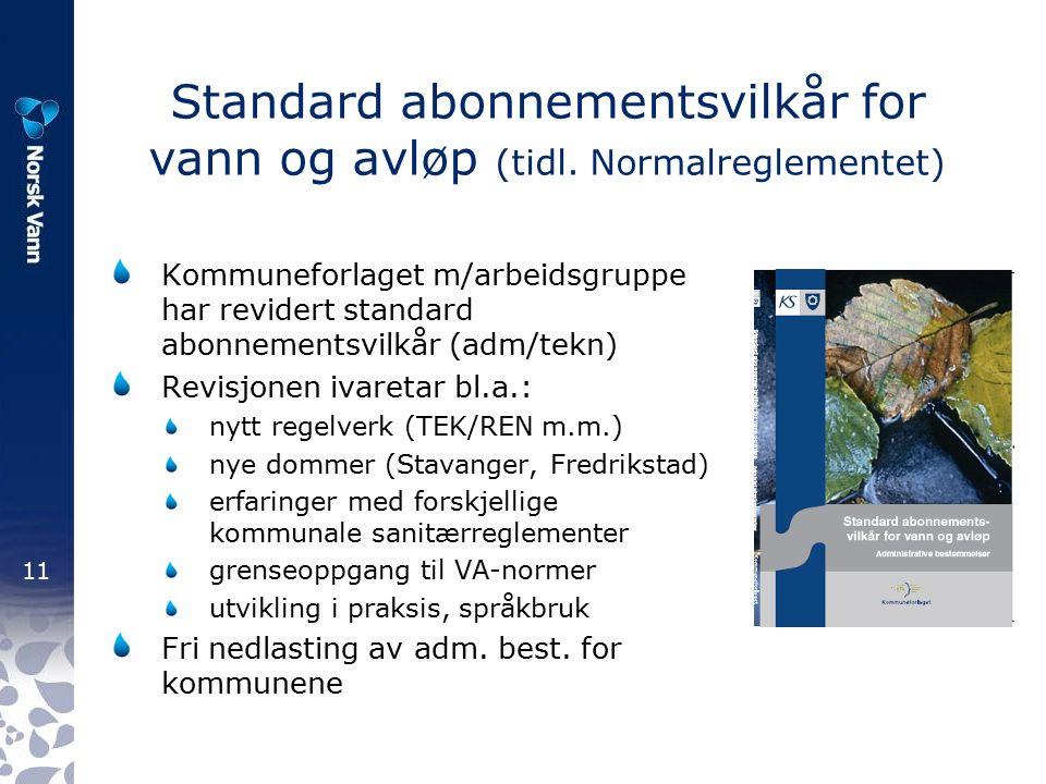 11 Standard abonnementsvilkår for vann og avløp (tidl.