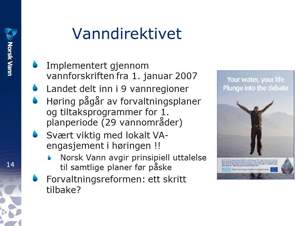 14 Vanndirektivet Implementert gjennom vannforskriften fra 1.