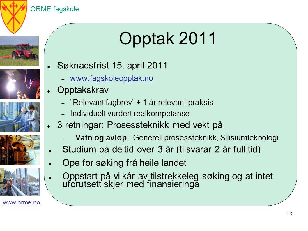 ORME fagskole www.orme.no Opptak 2011 Søknadsfrist 15.