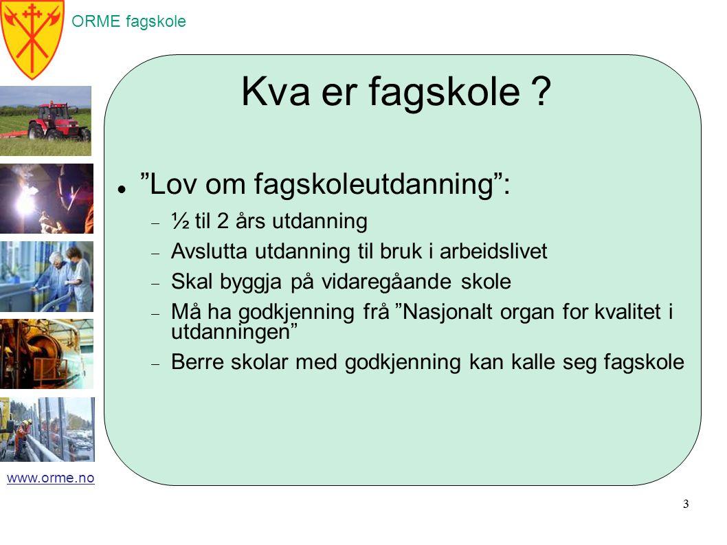 ORME fagskole www.orme.no Kva er fagskole .