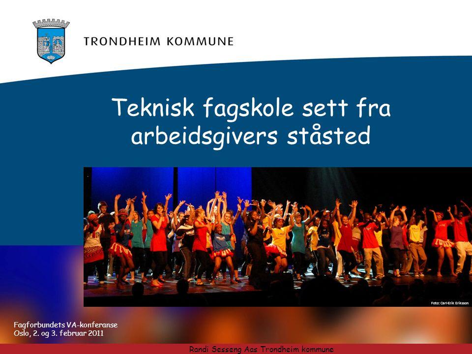 Foto: Carl-Erik Eriksson Teknisk fagskole sett fra arbeidsgivers ståsted Fagforbundets VA-konferanse Oslo, 2.