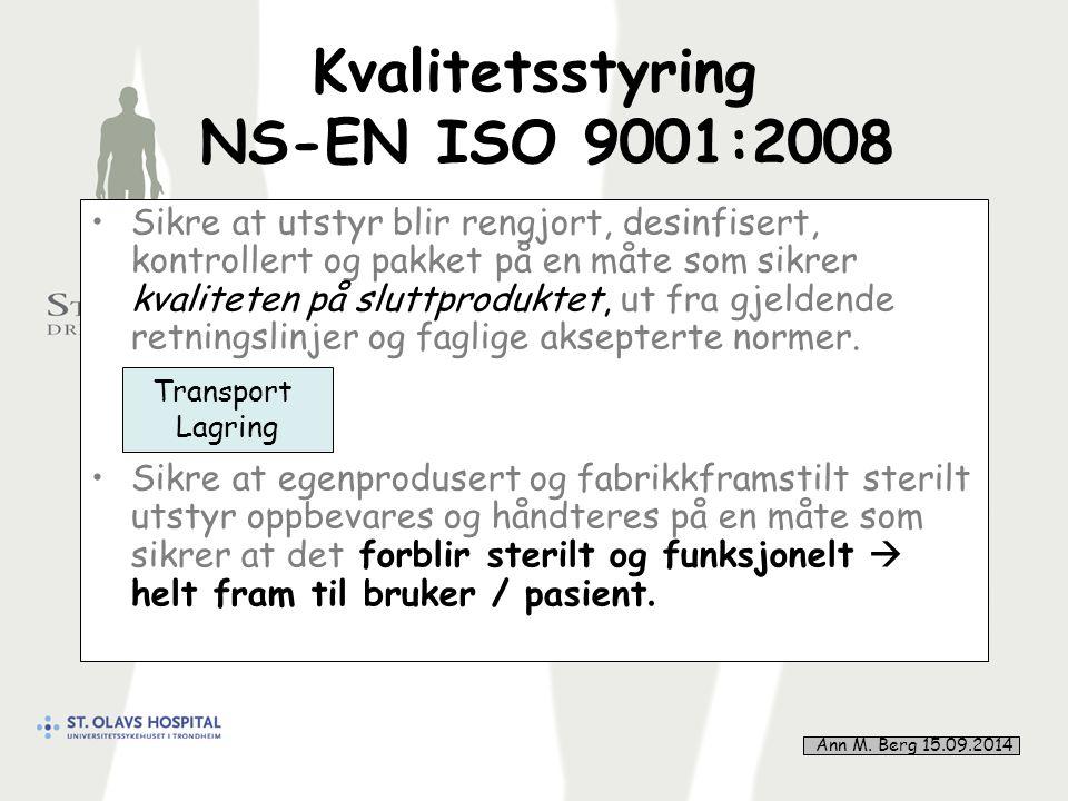 26 Kvalitetsstyring NS-EN ISO 9001:2008 Sikre at utstyr blir rengjort, desinfisert, kontrollert og pakket på en måte som sikrer kvaliteten på sluttproduktet, ut fra gjeldende retningslinjer og faglige aksepterte normer.