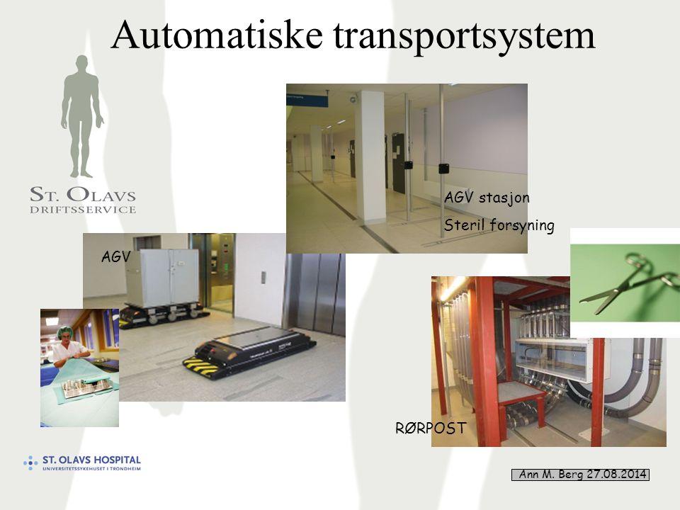 34 Automatiske transportsystem AGV RØRPOST AGV stasjon Steril forsyning Ann M. Berg 27.08.2014