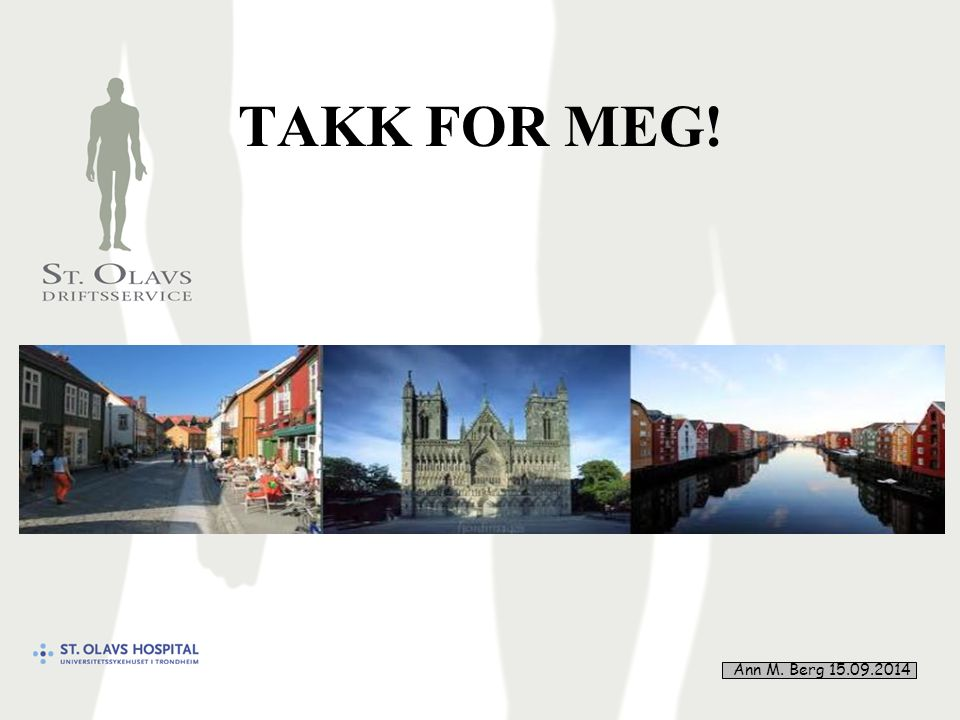 45 TAKK FOR MEG! Ann M. Berg 15.09.2014