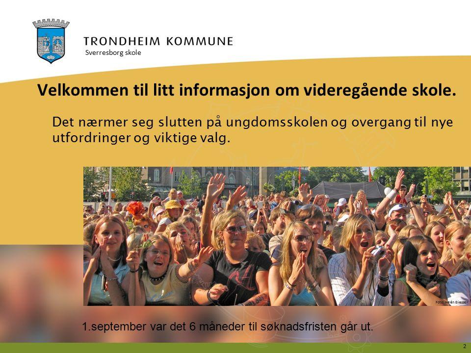 2 Foto: Helén Eliassen Velkommen til litt informasjon om videregående skole.