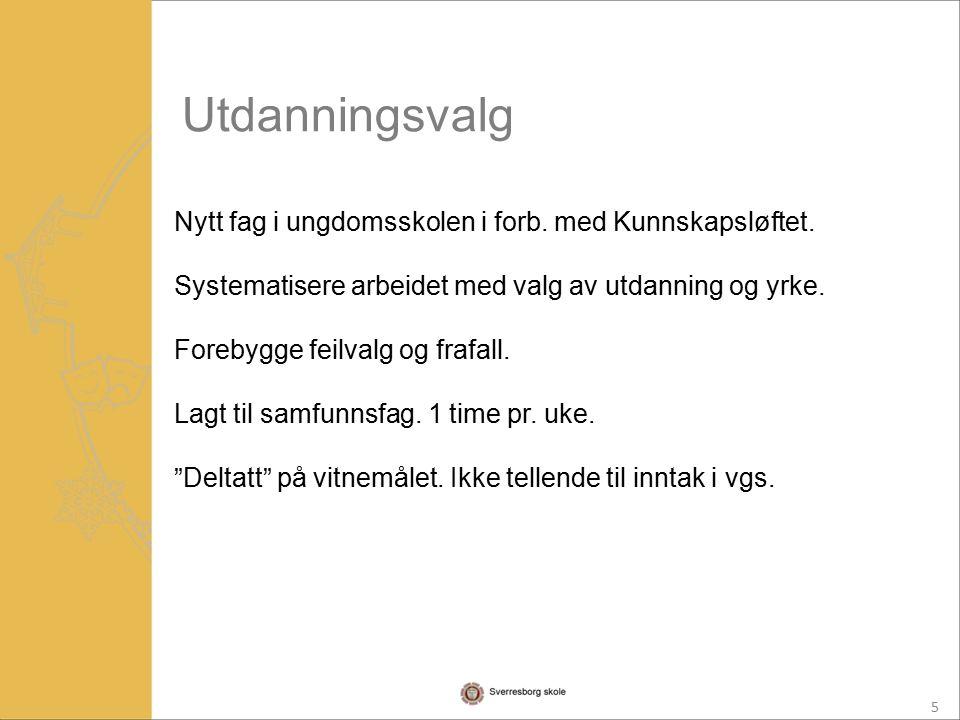 5 Nytt fag i ungdomsskolen i forb. med Kunnskapsløftet.