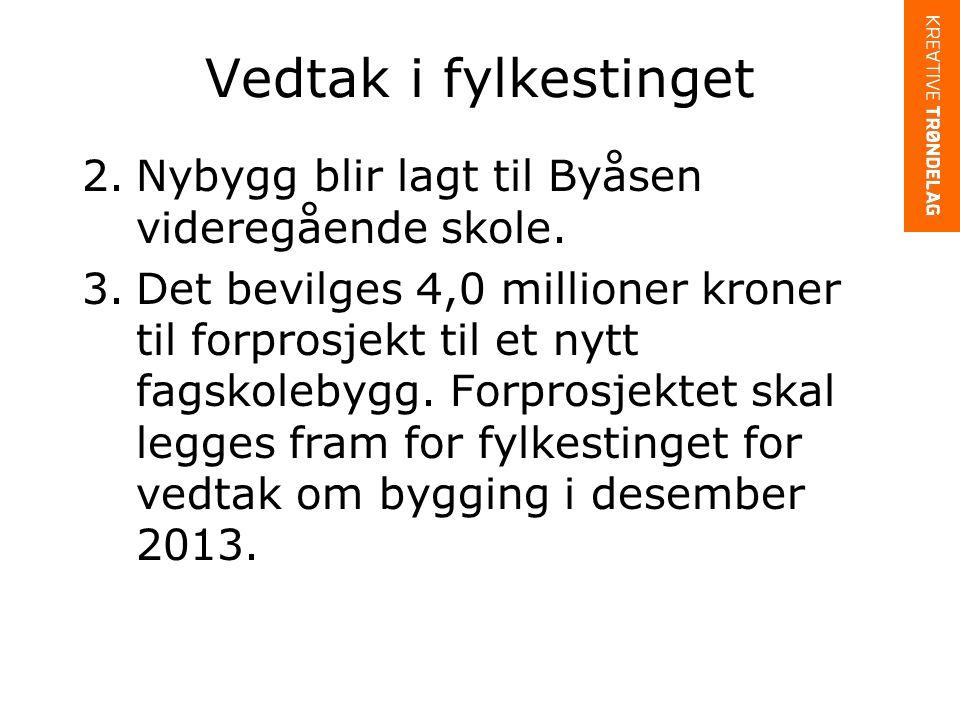 Vedtak i fylkestinget 2.Nybygg blir lagt til Byåsen videregående skole.