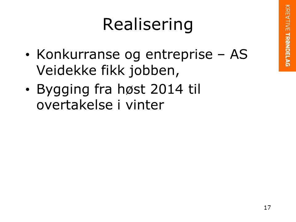 Realisering Konkurranse og entreprise – AS Veidekke fikk jobben, Bygging fra høst 2014 til overtakelse i vinter 17