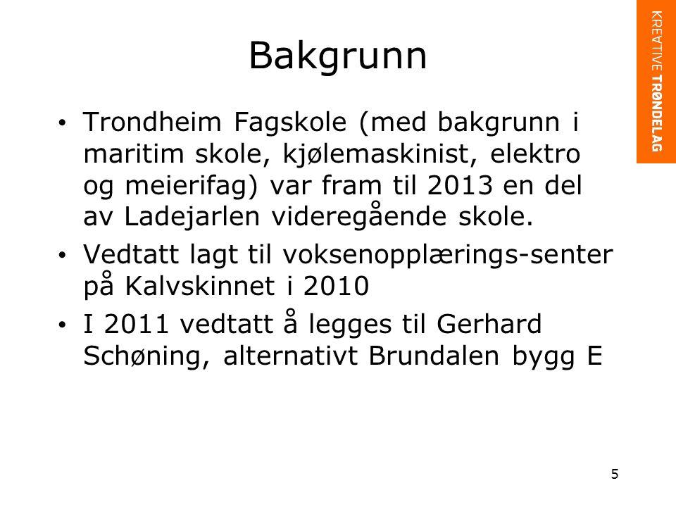 Bakgrunn Trondheim Fagskole (med bakgrunn i maritim skole, kjølemaskinist, elektro og meierifag) var fram til 2013 en del av Ladejarlen videregående skole.