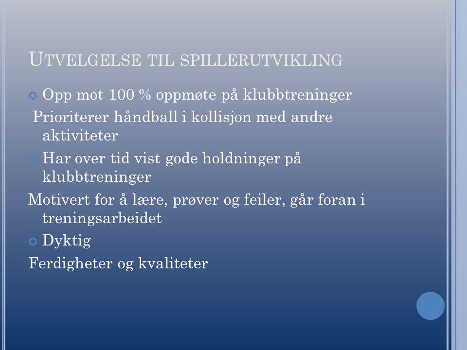 S PILLERUTVIKLING I EGEN KLUBB Differensiering trening/kamp Hospitering Samarbeid med G2001: treninger/kamper
